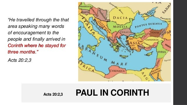 """Acts 20:2,3 PAUL IN CORINTH """"He travelled through the that area speaking many words of encouragement to the people and fin..."""