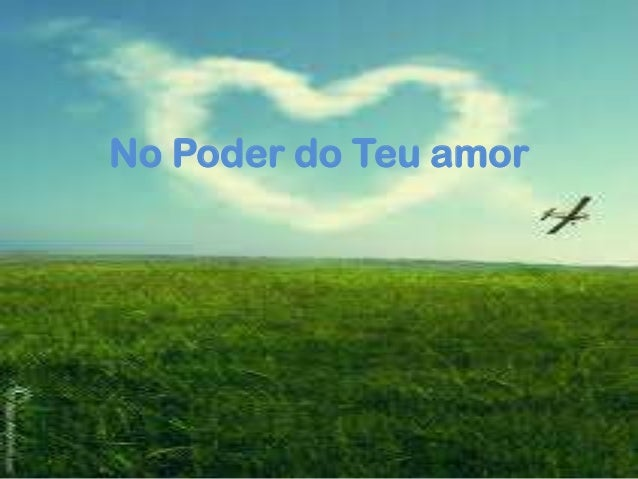 No Poder do Teu amor