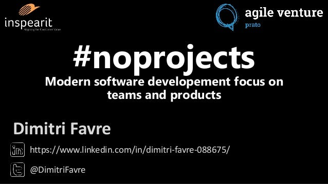 https://www.linkedin.com/in/dimitri-favre-088675/ @DimitriFavre Dimitri Favre #noprojects Modern software developement foc...