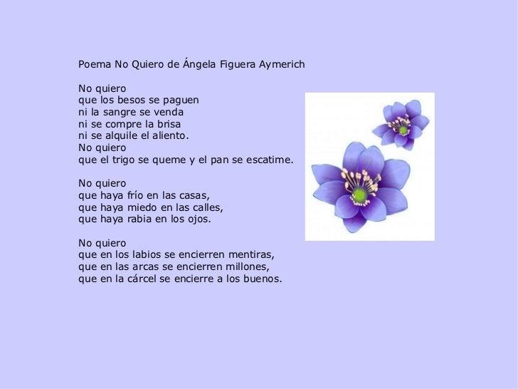 Poema No Quiero de Ángela Figuera Aymerich No quiero que los besos se paguen ni la sangre se venda ni se compre la brisa n...