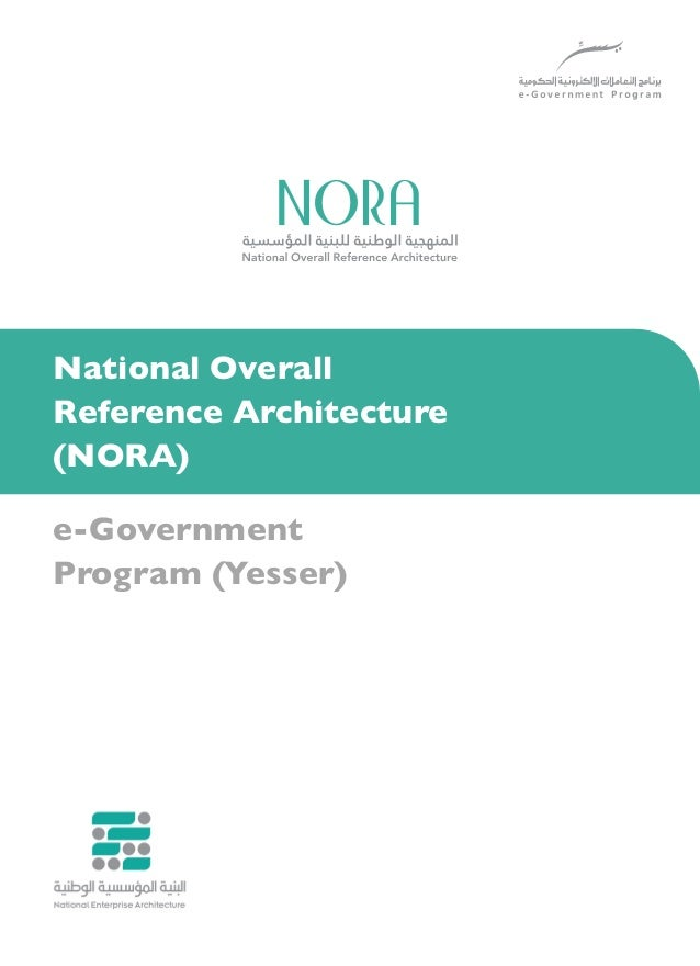 National Overall Reference Architecture (NORA) e-Government Program (Yesser)