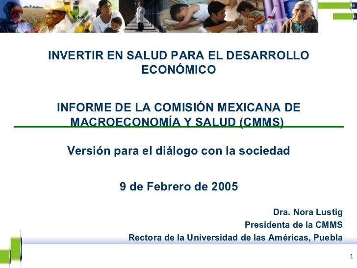 INVERTIR EN SALUD PARA EL DESARROLLO ECONÓMICO INFORME DE LA COMISIÓN MEXICANA DE MACROECONOMÍA Y SALUD (CMMS)  Versión pa...