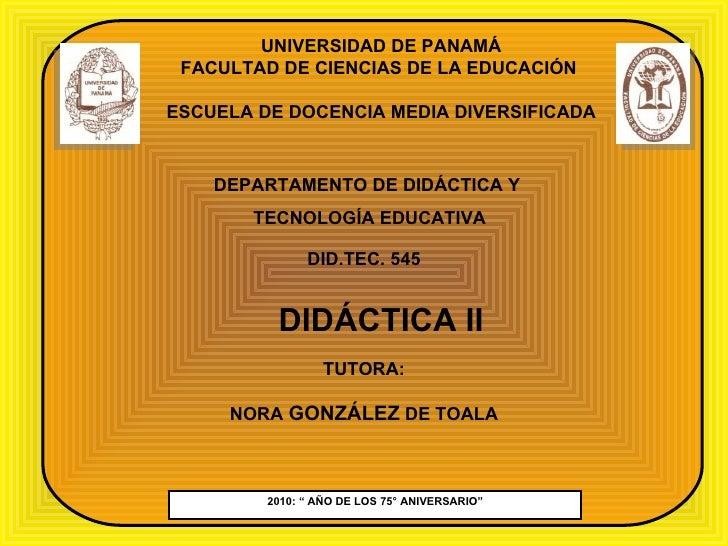"""2010: """" AÑO DE LOS 75° ANIVERSARIO"""" UNIVERSIDAD DE PANAMÁ FACULTAD DE CIENCIAS DE LA EDUCACIÓN  ESCUELA DE DOCENCIA MEDIA ..."""
