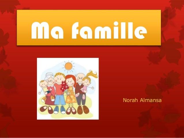 Ma famille Norah Almansa