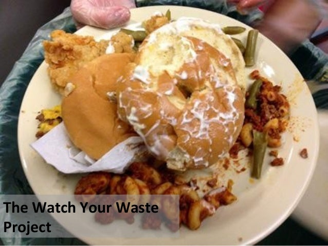 The Watch Your Waste Project