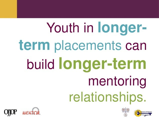 the advantages and disadvantages of a youth mentor in an informal setting Advantages of mentoring  disadvantages for the mentor:  relationship – informal mentoring can continue if both parties agree.