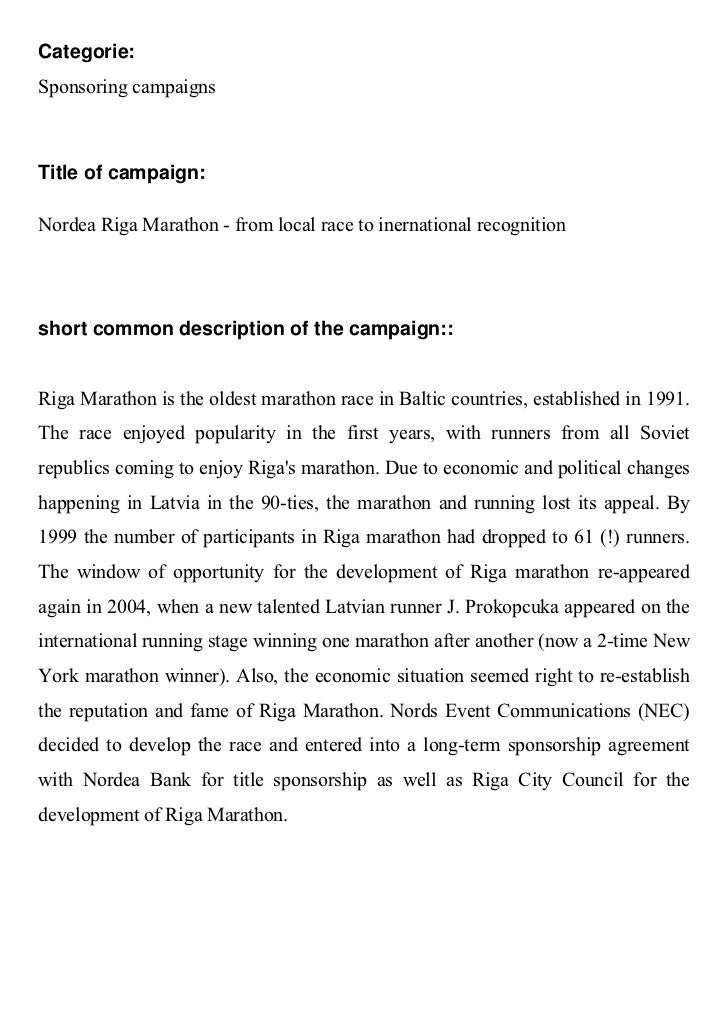 Categorie:Sponsoring campaignsTitle of campaign:Nordea Riga Marathon - from local race to inernational recognitionshort co...