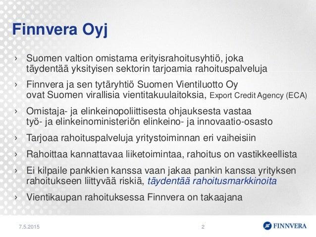 Viennin maksutavat ja rahoitus 8.5.2015 Jyväskylä Finnveran esitys