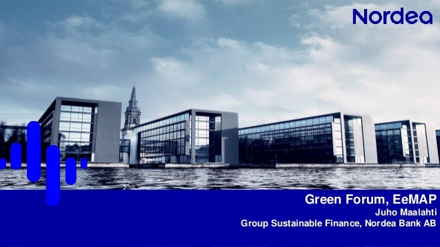 1 Green Forum, EeMAP Juho Maalahti Group Sustainable Finance, Nordea Bank AB
