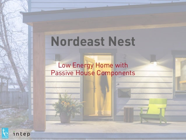 Nordeast Nest Low Energy Home with Passive House Components