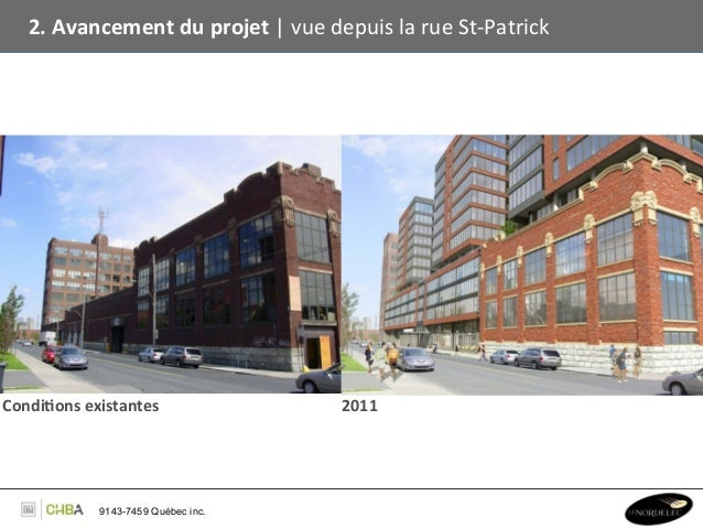 2. Avancement du projet   vue depuis la rue St-‐Patrick Condi,ons existantes                     ...
