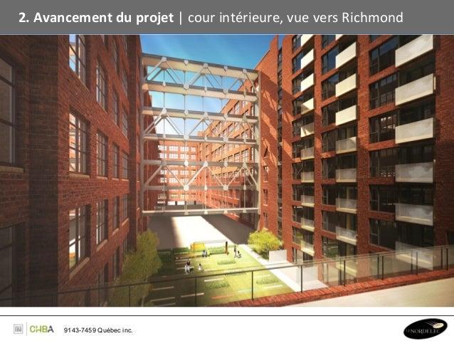 2. Avancement du projet   cour intérieure, vue vers Richmond           9143-7459 Québec inc.