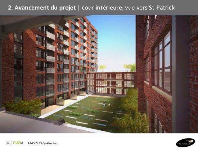 2. Avancement du projet   cour intérieure, vue vers St-‐Patrick            9143-7459 Québec inc.