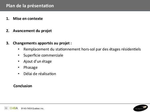 Plan de la présenta,on1. Mise en contexte 2. Avancement du projet 3. Changements apportés au pr...