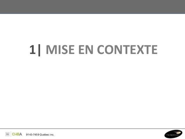 1  MISE EN CONTEXTE 9143-7459 Québec inc.