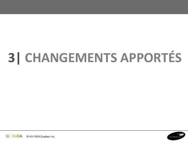 3  CHANGEMENTS APPORTÉS    9143-7459 Québec inc.