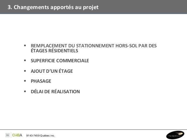 3. Changements apportés au projet         § REMPLACEMENT DU STATIONNEMENT HORS-‐SOL PAR DES      ...
