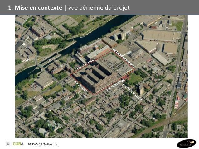 1. Mise en contexte   vue aérienne du projet          Localisa,on du site            9143-7459 Qué...