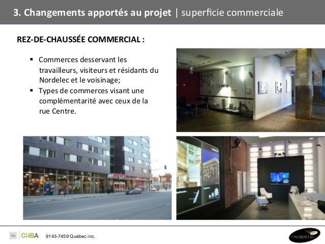 3. Changements apportés au projet   superficie commerciale  REZ-‐DE-‐CHAUSSÉE COMMERCIAL :       ...