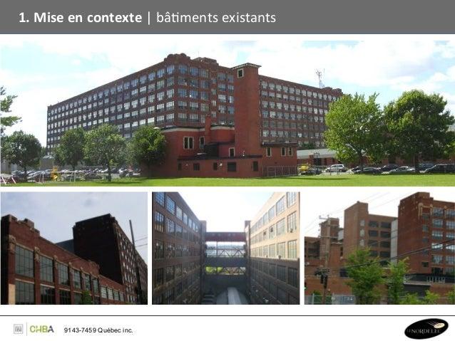 1. Mise en contexte   bâBments existants           9143-7459 Québec inc.