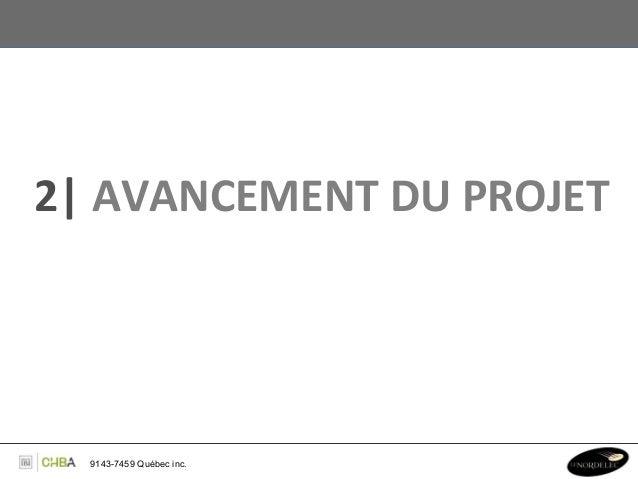 2  AVANCEMENT DU PROJET    9143-7459 Québec inc.