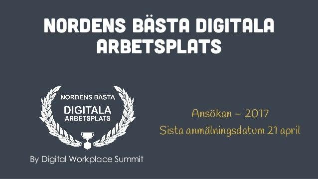 Nordens bästa Digitala Arbetsplats By Digital Workplace Summit Ansökan – 2017 Sista anmälningsdatum 21 april