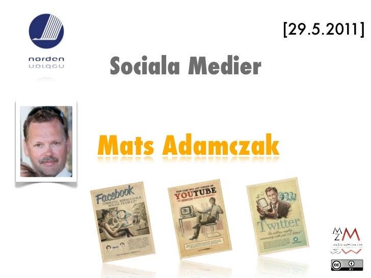 [29.5.2011]Sociala MedierMats Adamczak