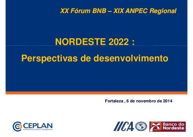 XX Fórum BNB – XIX ANPEC Regional  NORDESTE 2022 :  título mestre  Clique para editar o estilo do  Perspectivas de desenvo...