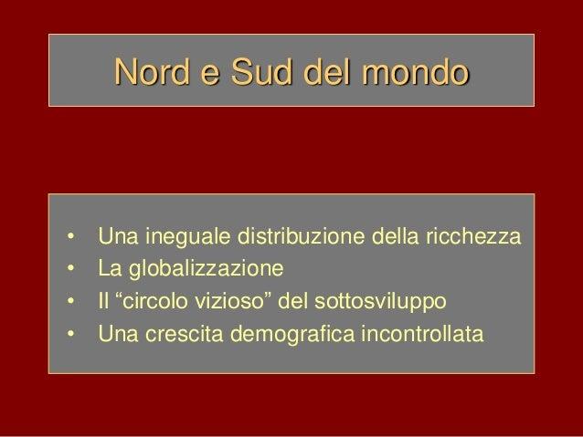 """Nord e Sud del mondo • Una ineguale distribuzione della ricchezza • La globalizzazione • Il """"circolo vizioso"""" del sottosvi..."""