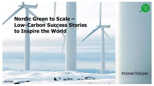 Nordic Green to Scale – Low-Carbon Success Stories to Inspire the World #GreenToScale
