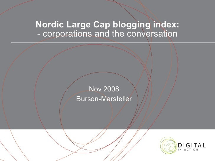 Nordic Large Cap blogging index: - corporations and the conversation Nov 2008 Burson-Marsteller