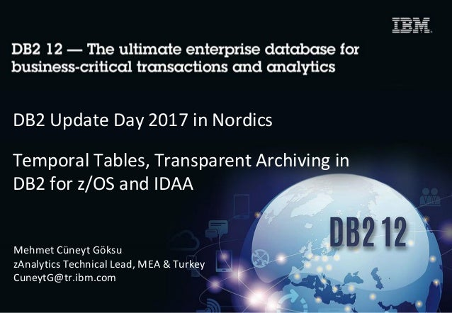 Temporal Tables, Transparent Archiving in DB2 for z/OS and IDAA