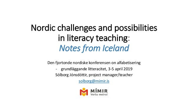 Nordic challenges and possibilities in literacy teaching: Notes from Iceland Den fjortonde nordiske konferensen on alfabet...
