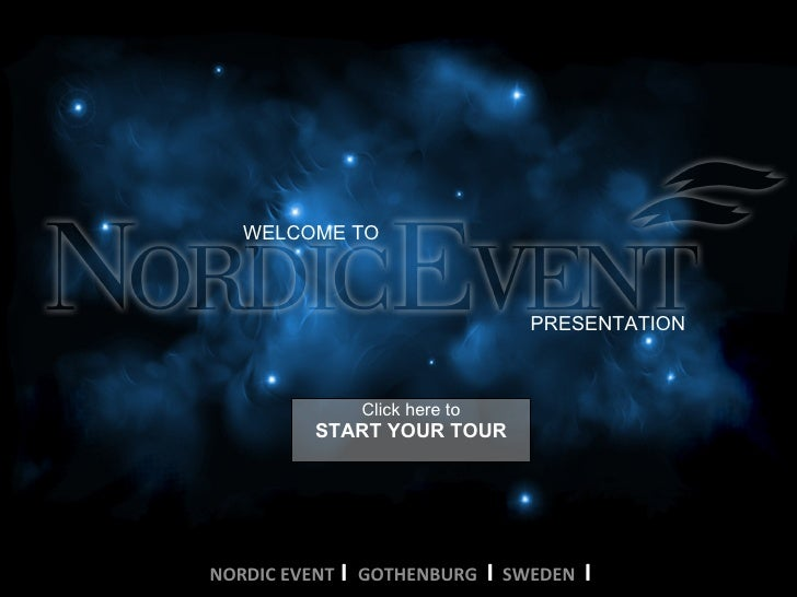 WELCOME TO PRESENTATION START YOUR TOUR Click here to