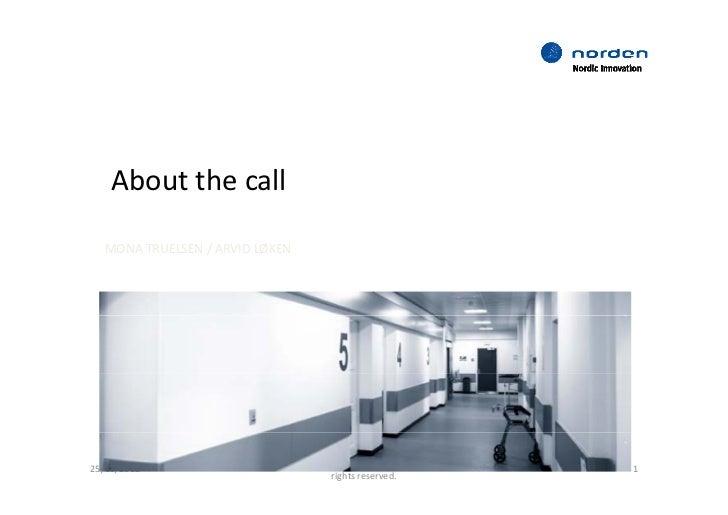 About the call  MONATRUELSEN /ARVIDLØKEN                           Copyright©NordicInnovation2011.All25/09/2012 ...