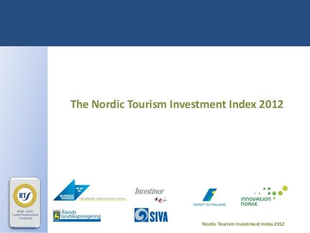 Nordic Tourism Investment Index 2012 The Nordic Tourism Investment Index 2012