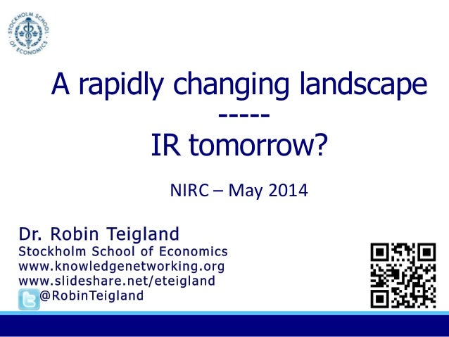 A rapidly changing landscape ----- IR tomorrow? NIRC – May 2014