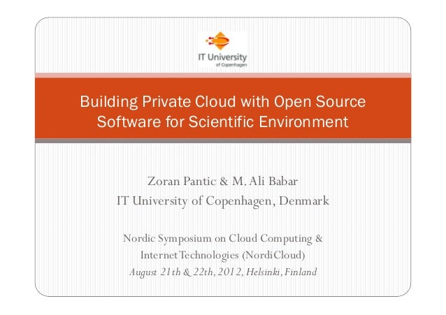 Zoran Pantic & M.Ali Babar IT University of Copenhagen, Denmark Nordic Symposium on Cloud Computing & InternetTechnologies...
