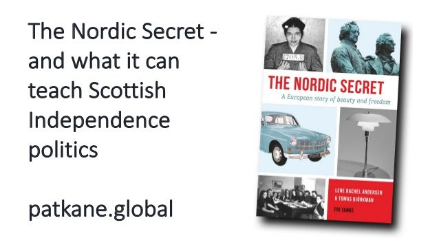 The Nordic Secret - and what it can teach Scottish Independence politics patkane.global