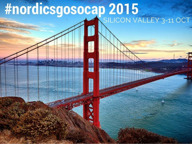 #nordicsgosocap 2015 SILICON VALLEY 3-11 OCT