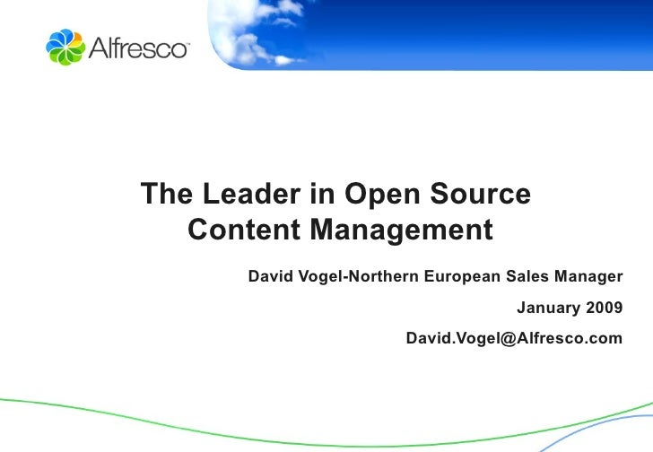David Vogel-Northern European Sales Manager January 2009 [email_address] The Leader in Open Source  Content Management