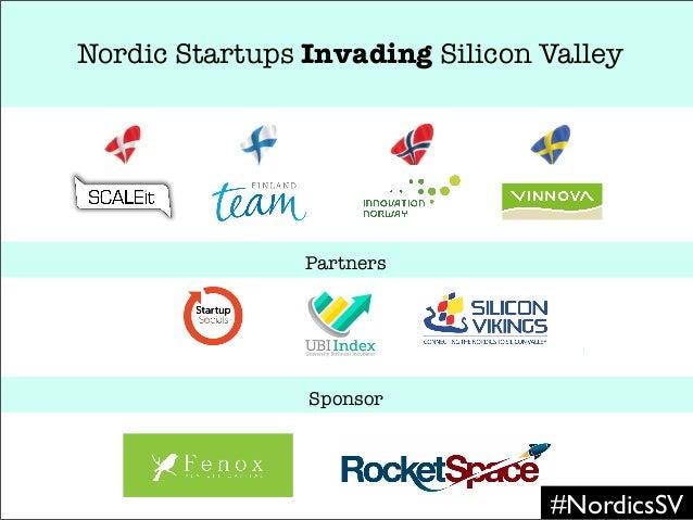 Nordic Startups Invading Silicon ValleyPartnersSponsor#NordicsSV