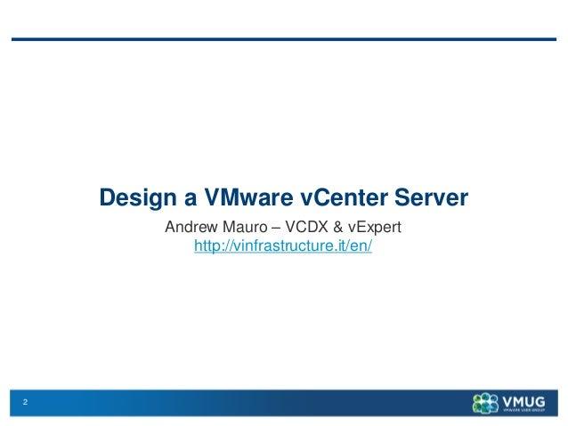 Nordic VMUG User Conference 2014 - Design VMware vCenter Server Slide 2