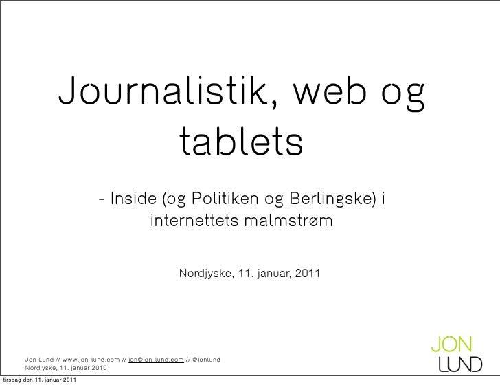 Journalistik, web og tablets - Inside (og Politiken og Berlingske) i internettets malmstrøm