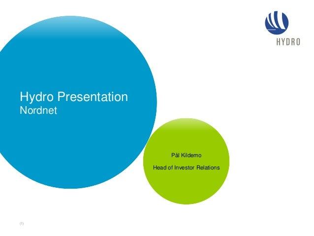 Hydro Presentation Nordnet Pål Kildemo Head of Investor Relations (1)