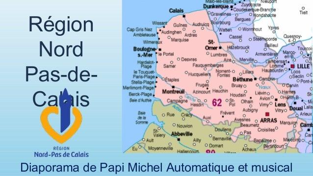 Région NordPas-de- CalaisDiaporama de Papi Michel Automatique et musical