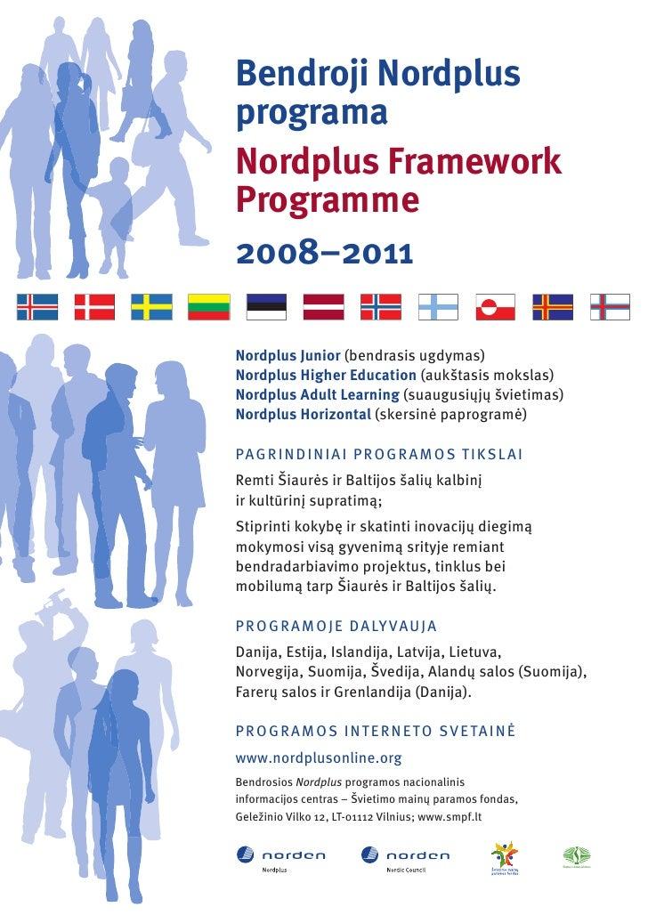 Bendroji Nordplus programa Nordplus Framework Programme 2008–2011  Nordplus Junior (bendrasis ugdymas) Nordplus Higher Edu...