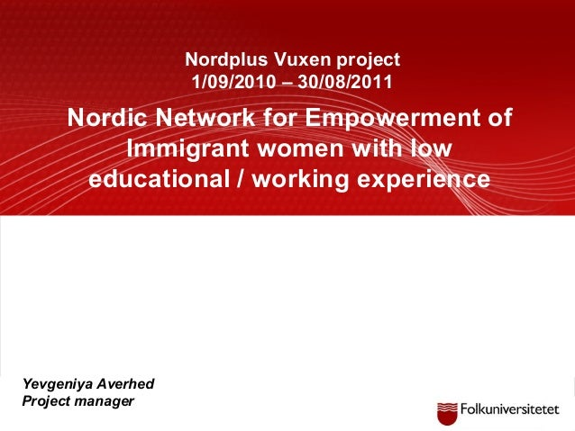 Yevgeniya Averhed Project manager Nordic Network for Empowerment of Immigrant women with low educational / working experie...