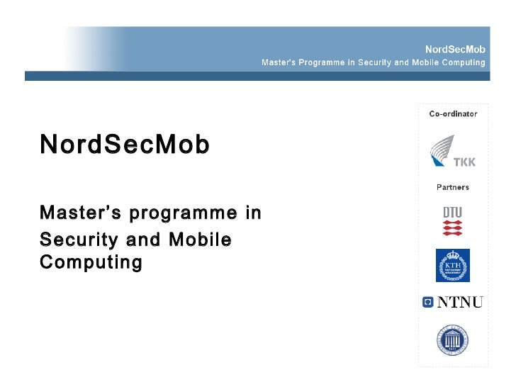 NordSecMob Master's programme in  Security and Mobile Computing