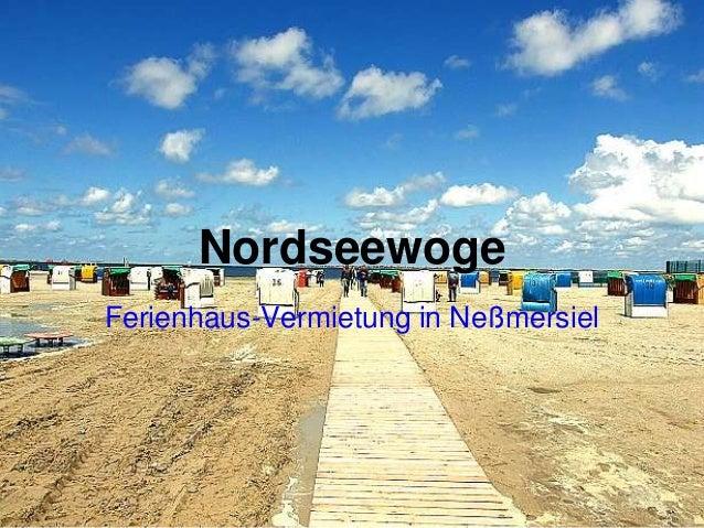 Nordseewoge Ferienhaus-Vermietung in Neßmersiel